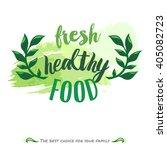 vector eco friendly food logo.... | Shutterstock .eps vector #405082723