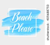 beach please text over original ... | Shutterstock .eps vector #405688753