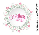 happy mothers day card. bright...   Shutterstock .eps vector #405760507