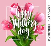 happy mothers day lettering.... | Shutterstock .eps vector #405771097