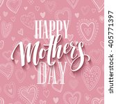 mothers day lettering card with ... | Shutterstock .eps vector #405771397