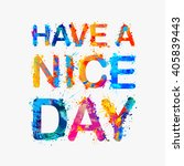 have a nice day. motivation... | Shutterstock .eps vector #405839443