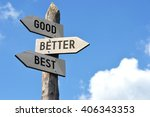 """Small photo of """"Good, better, best"""" - wooden signpost, cloudy sky"""
