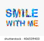 smile with me. motivational...   Shutterstock .eps vector #406539403