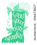 lettering   grow your own... | Shutterstock .eps vector #406673827