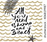 all you need is love and beach  ... | Shutterstock .eps vector #406819987
