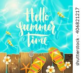 hello summer time   handwritten ... | Shutterstock .eps vector #406821217