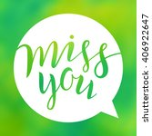 miss you. lettering on blurred...   Shutterstock .eps vector #406922647