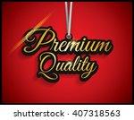 premium quality. | Shutterstock .eps vector #407318563