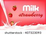 milk splash with strawberry ... | Shutterstock . vector #407323093