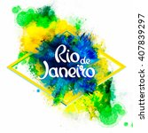 Stock vector inscription rio de janeiro brazil vacation on a background watercolor stains colors of the 407839297