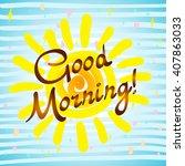 good morning calligraphic... | Shutterstock .eps vector #407863033