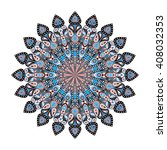 round mandala. arabic  indian ... | Shutterstock . vector #408032353