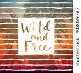 wild and free summer lettering...