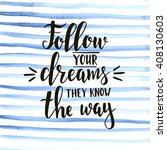 follow your dreams they know... | Shutterstock .eps vector #408130603