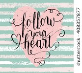 follow your heart greeting card ... | Shutterstock .eps vector #408357877