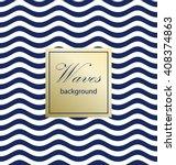 wave pattern.   Shutterstock .eps vector #408374863