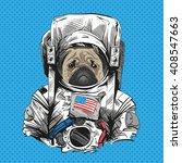 pug dog in astronaut suit. hand ... | Shutterstock .eps vector #408547663