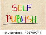 self publish concept | Shutterstock . vector #408709747