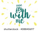come fly with me inspirational... | Shutterstock .eps vector #408840697