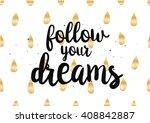 follow your dreams... | Shutterstock .eps vector #408842887