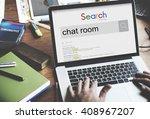 chat room communication online...   Shutterstock . vector #408967207