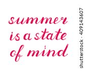 summer is a state of mind... | Shutterstock .eps vector #409143607