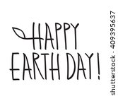 happy earth day hand lettering... | Shutterstock .eps vector #409395637