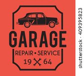 garage badge label. car repair... | Shutterstock .eps vector #409395823