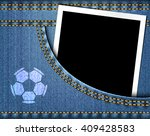 soccer ball on jeans and blank... | Shutterstock .eps vector #409428583