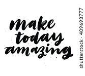 make today amazing.... | Shutterstock .eps vector #409693777