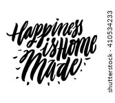 happiness is home made.... | Shutterstock .eps vector #410534233
