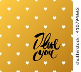 i love you   calligraphy... | Shutterstock . vector #410794663