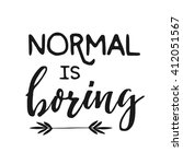 normal is boring   unusual... | Shutterstock .eps vector #412051567