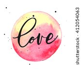love lettering on watercolor... | Shutterstock .eps vector #412054063