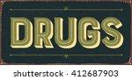 vintage metal sign   drugs  ... | Shutterstock .eps vector #412687903