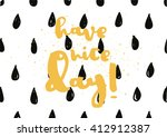 have a nice day inscription.... | Shutterstock .eps vector #412912387