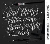 great things never came from... | Shutterstock .eps vector #413659987