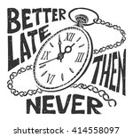 better late that never.... | Shutterstock .eps vector #414558097