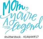 mom  you're a legend | Shutterstock .eps vector #414644917