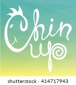 chin up  hand drawn calligraphy ... | Shutterstock .eps vector #414717943