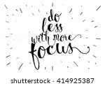 do less with more focus... | Shutterstock .eps vector #414925387