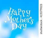 happy mothers day art image... | Shutterstock .eps vector #415379023