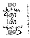 do what you love and love what... | Shutterstock .eps vector #415737823