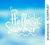 say hello summer text | Shutterstock . vector #415899187