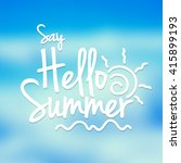 say hello summer text | Shutterstock .eps vector #415899193