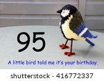 Small photo of Ninety fifth birthday with a little bird told me.