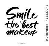 smile is the best makeup.... | Shutterstock .eps vector #416837743