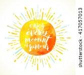 Enjoy every moment of summer - Summer calligraphy. Summer holidays. Summer vector. Summer illustration. Summer sunburst. Summer vacation. Summer sun. Summer sunshine. Summer rest. Summer greeting. | Shutterstock vector #417057013