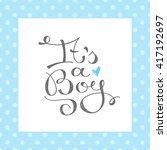 its a boy  vector text for baby ... | Shutterstock .eps vector #417192697